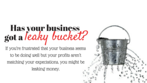 Has your business got a leaky bucket?
